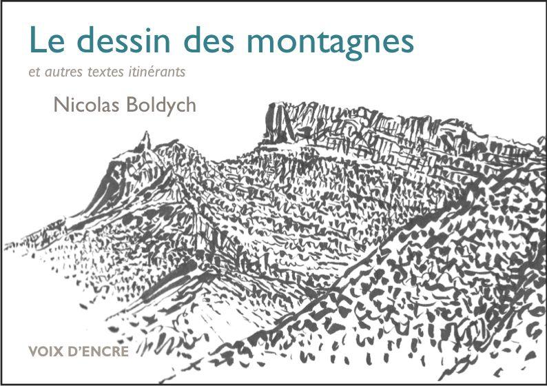 Le dessin des montagnes, et autres textes itinérants