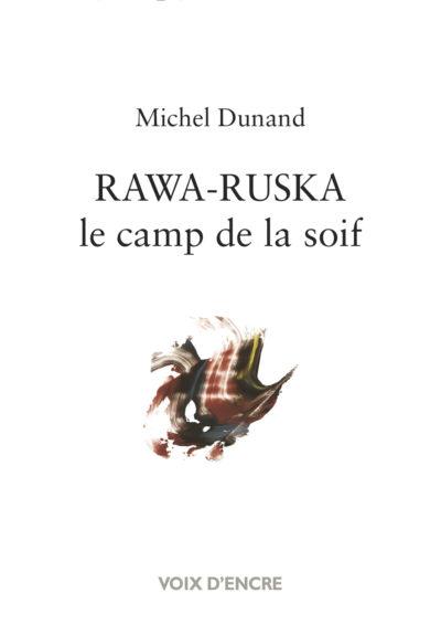 RAWA-RUSKA, le camp de la soif