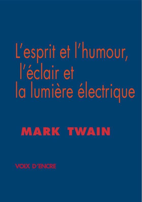 L'esprit et l'humour, l'éclair et la lumière électrique - 1
