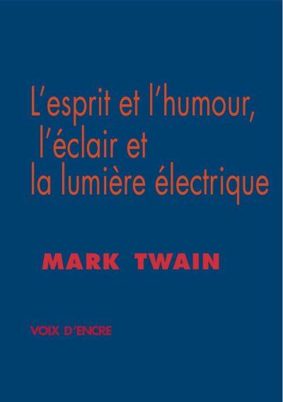 L'esprit et l'humour, l'éclair et la lumière électrique